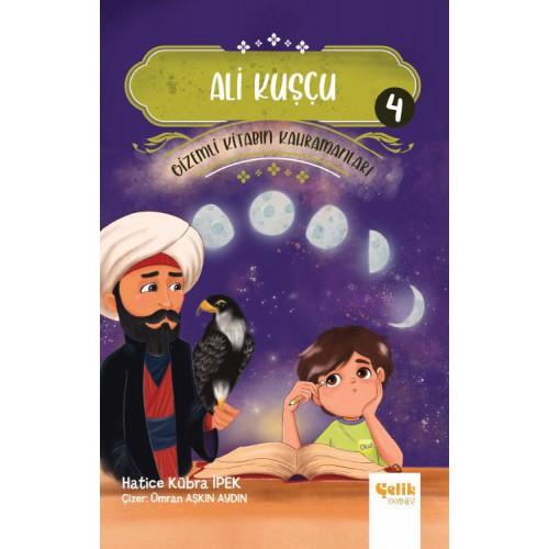 Gizemli Kitabın Kahramanları - IV Ali Kuşçu