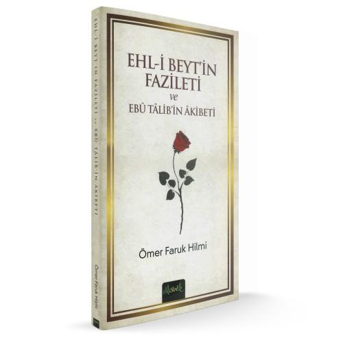 Ehl-i Beyt'in Fazileti ve Ebü Talib'in Akibeti