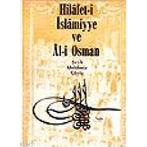 Hilafet-i İslamiyye ve Al-i Osman