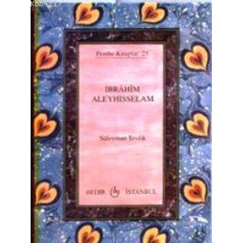 Ibrahim Aleyhisselam (Cep Boy)
