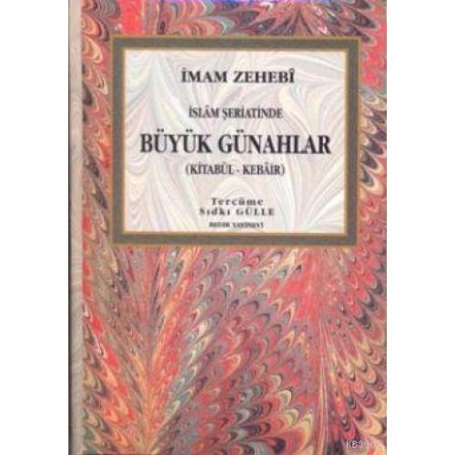İslam Şeriatinde Büyük Günahlar / Kitabü'l - Kebair