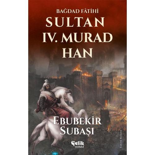 Bağdat Fatihi Sultan IV. Murad Han