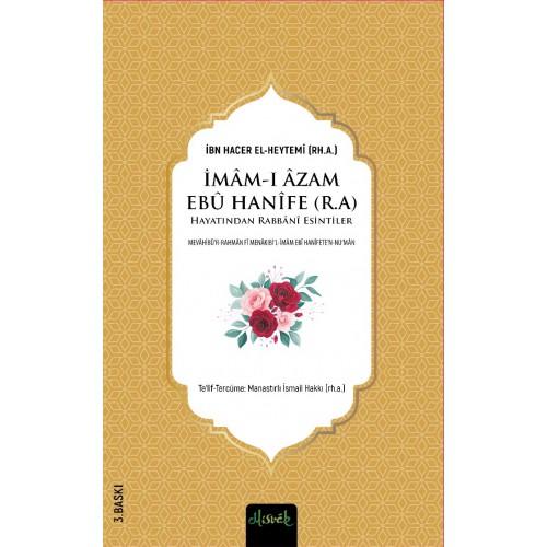 İmam-ı Azam Ebu Hanife (r.a.) Hayatından Rabbânî Esintiler