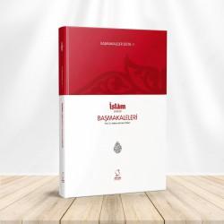 Başmakaleler 1 / İslam Dergisi Başmakaleleri
