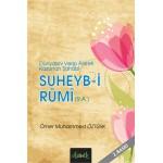 Suheyb-i Rumi (r.a.) (Dünyasını Verip Ahireti Kazanan Sahabi)  (Cep Boy)