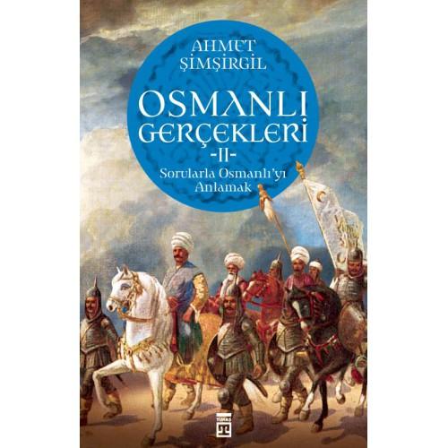 Osmanlı Gerçekleri 2 Sorularla Osmanlı'yı Anlamak